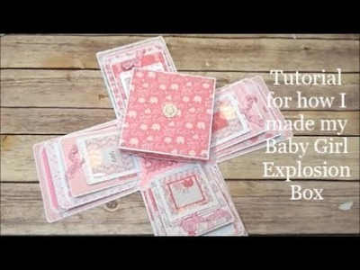 Tutorial for my Baby Girl Explosion Box