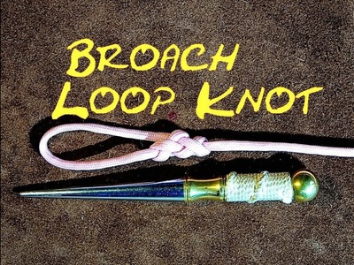 Broach Loop Knot - How to Tie the Broach Loop Knot with Paracord