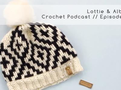 Episode 22. Lottie & Albert Crochet Podcast. 21 April 2018