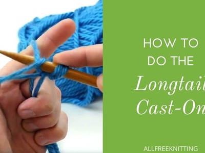 How to Do a Longtail Cast On