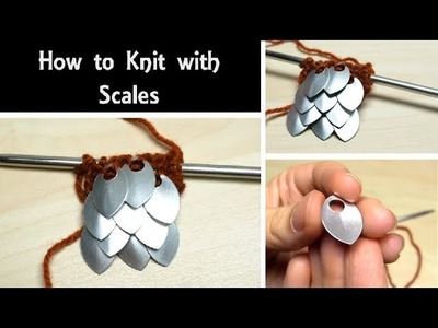 How to Knit with Scales | Fun Knitting Tutorial for Costume Making & Adding Texture