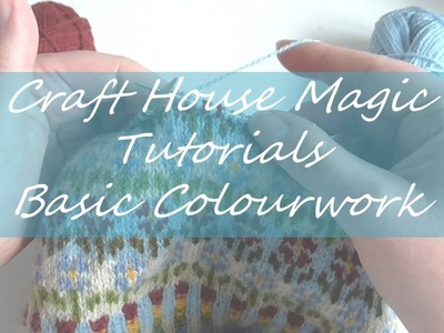 Tips on Basic Colourwork knitting