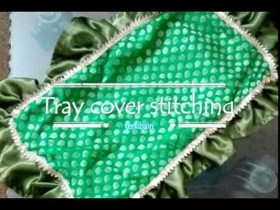 Tray Cover Stitching:How to make a Fancy thaal cover