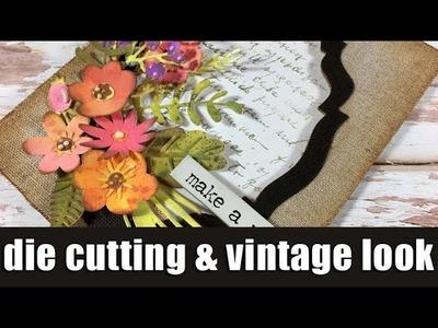 Die cutting floral card | How to get the vintage look