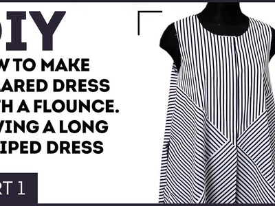 DIY: How to make a flared dress with a flounce. Sewing a long striped dress.