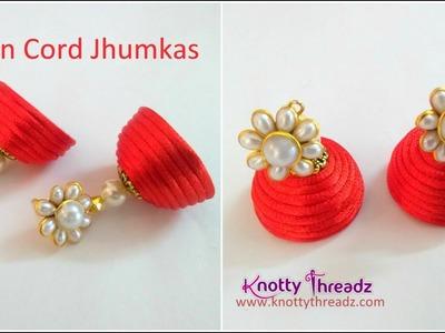 Handmade Satin Cord Jhumkas | Jewelry Making for Beginners | DIY Earrings | www.knottythreadz.com