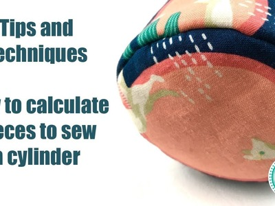 How to Calculate Pieces to Sew a Cylinder