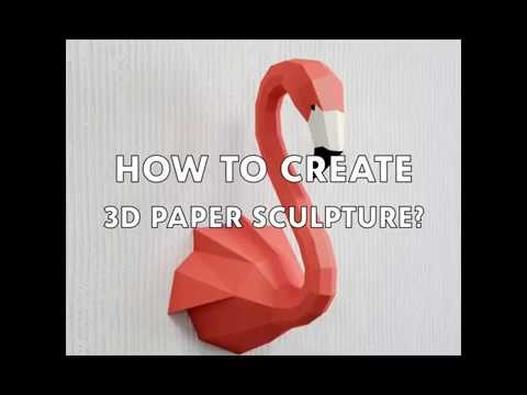 How to create 3D paper sculpture?