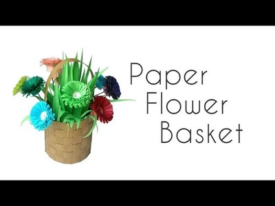 How to Make a Paper Flower Basket