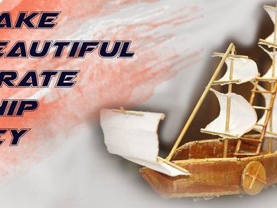 How to make beautiful Pirate Ship at home ✔