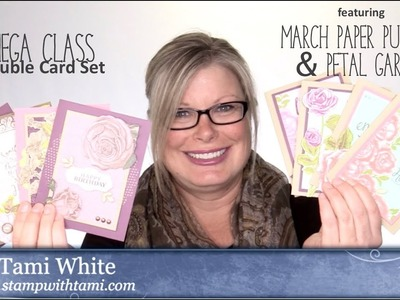 Mega Class Double Card Set featuring March Paper Pumpkin and Stampin Up Petal Garden