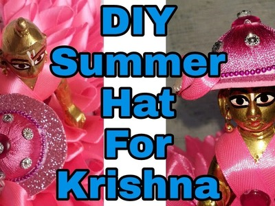 67.  DIY Summer Hat For Krishna | Hat for Bal Gopal