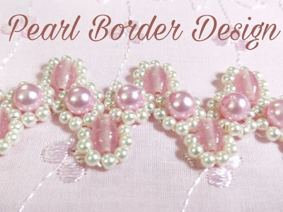 Bead.Pearl Border Design (Hand Embroidery Work)