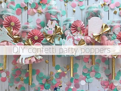 DIY CONFETTI POPPERS | DIY PARTY FAVORS