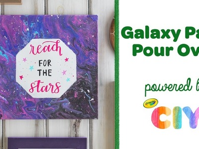 DIY Galaxy Paint Pour Over || Crayola CIY: Create It Yourself