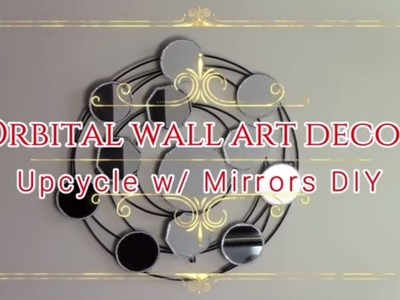 DIY Glam Upcycle Orbital Mirror Wall Art Decor