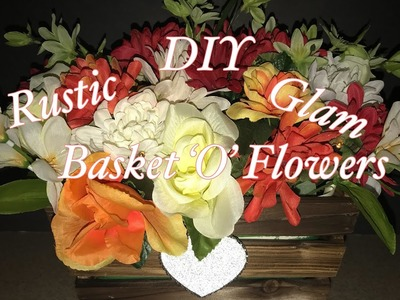 DIY| Rustic Glam Basket 'O'Flowers