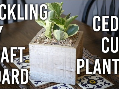 Tackling my Craft Hoard - Cedar Cube Planter - DIY