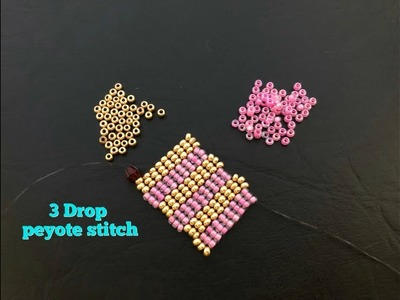 3 Drop Peyote Stitch Even Count ????. The best Tutorial ever ????
