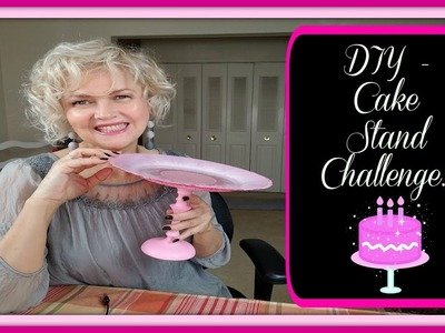 DIY - Thrifted Cake Stand Challenge.
