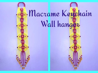 How to make Macrame Keychain Wall Hanger