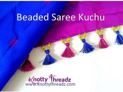 Making of Beaded Saree Kuchu | Kuchu Designs | Saree Tassels |  Tutorial | www.knottythreadz.com