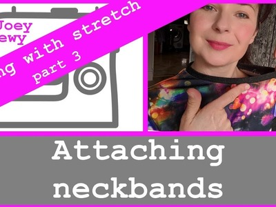 Sewing With Stretch Part 3 - Attaching neckbands   Fabric recovery