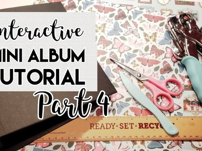 8x8 Interactive Mini Album Tutorial Part 4
