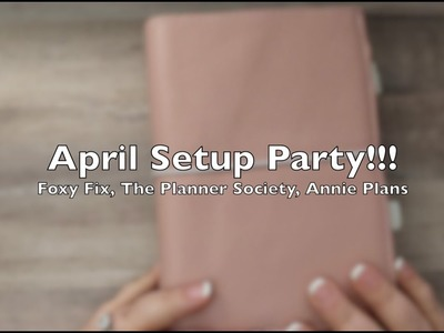 April Setup Party || How I set up my planner  || The Planner Society, Foxy Fix, PlanIt Southern