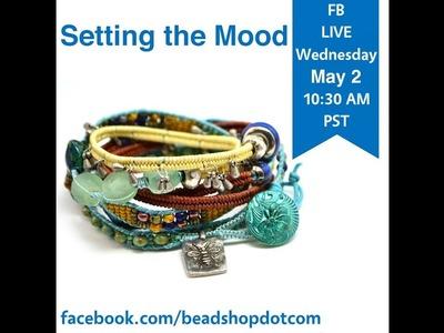 FB Live beadshop.com Setting The Mood with Kate and Janice