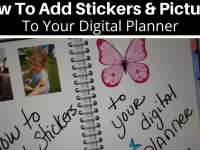 How to Add Stickers and Pictures to Your Digital Planner - in GoodNotes