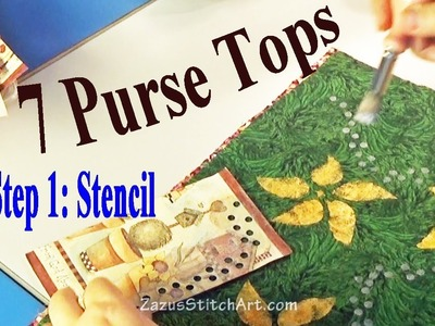 Making 7 Purse Tops | Step 1: Stencil Something | Zazu's Stitch Art Tutorials