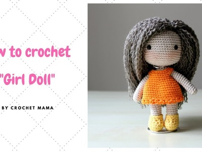 Crochet Amigurumi Girl Doll Pattern and Tutorial