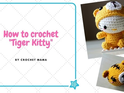 Crochet Amigurumi Hello Kitty Chinese Zodiac - Tiger Tutorial & Pattern