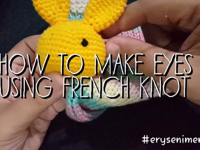Crochet Tutorial: How to make eyes for amigurumi (French Knot Technique)