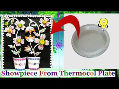 DIY - How To Make Showpiece From Thermocol Plate and Cardboard At Home | Best out of waste
