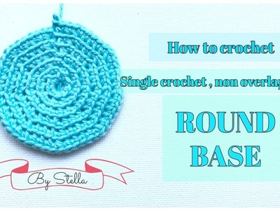 How to Crochet a Single Crochet Non Overlapping ROUND BASE for Bags | Clutches .