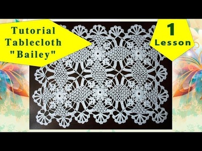 "How to crochet tablecloth ""BAILEY"" = 1 = tutorial for beginners"