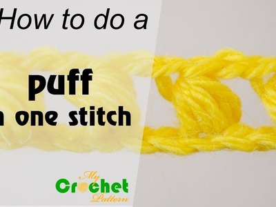 How to do a puff in one stitch - Crochet for beginners