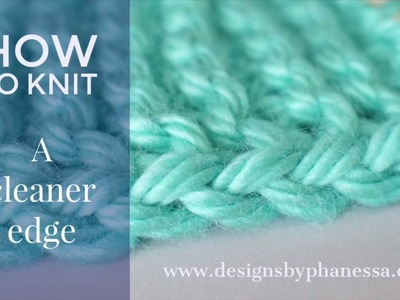 How to Knit a Cleaner Edge Tutorial