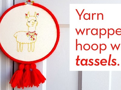 How to make a yarn wrapped embroidery hoop with tassels | Step by step DIY tutorial