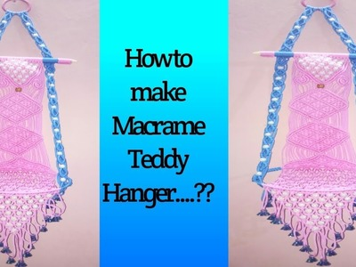 How to make macrame teddy hanger easy tutorial