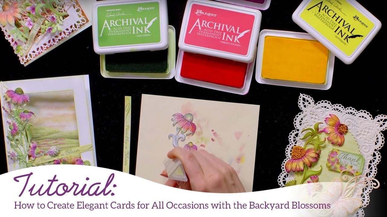 How to Create Elegant Cards for All Occasions with the Backyard Blossoms