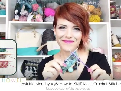 How to Knit Stitches That Look Like Crochet: Ask Me Monday #98