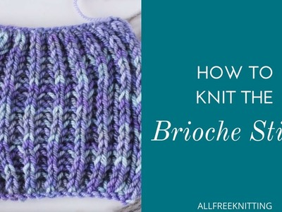 How to Knit the Brioche Stitch