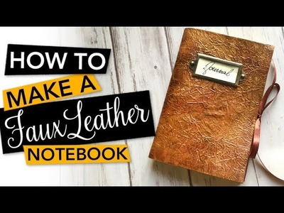 HOW TO make a Faux Leather Notebook | TUTORIAL