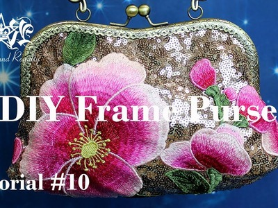 How To Make A Frame Purse. Bag (Sew On)   Rockstars and Royalty Tutorial #10