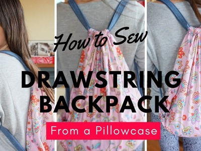How to Make | Pillowcase Backpack