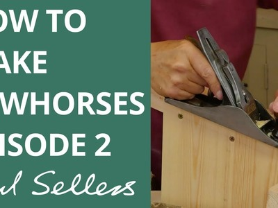 How to make Sawhorses Episode 2 | Paul Sellers