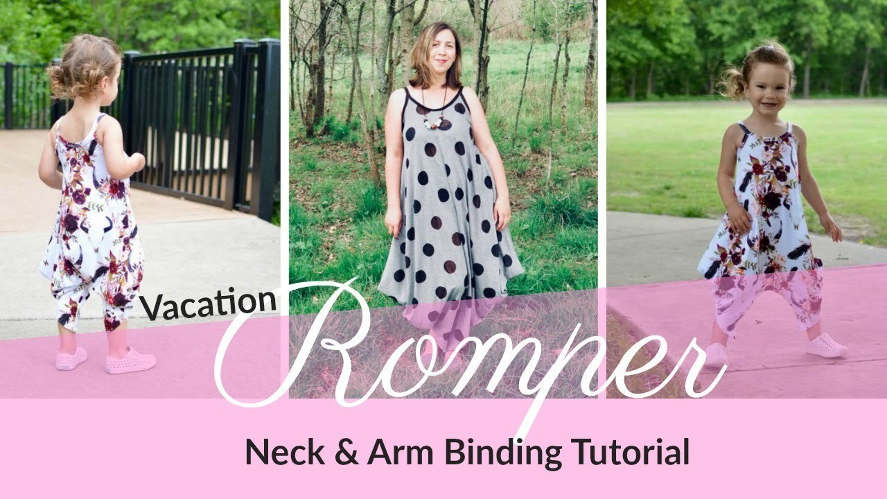 How To Sew Neck & Arm Binding For Vacation Romper Sewing Pattern